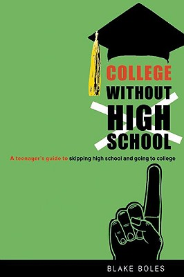 College Without High School By Boles, Blake